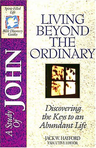 The Spirit-filled Life Bible Discovery Series B16-living Beyond The Ordinary