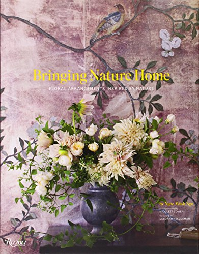 Bringing Nature Home: Floral Arrangements Inspired by Nature - Ngoc Minh Ngo