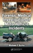Forensic Medical Investigation of Motor Vehicle Incidents