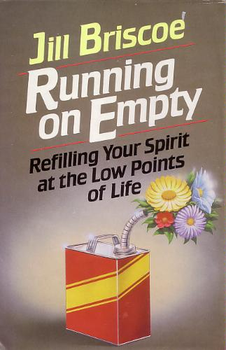 Running on Empty: Refilling Your Spirit at the Low Points of Life - Jill Briscoe