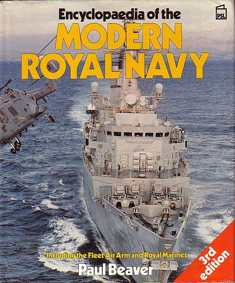 Encyclopaedia of the Modern Royal Navy: Including the Fleet Air Arm and Royal Marines
