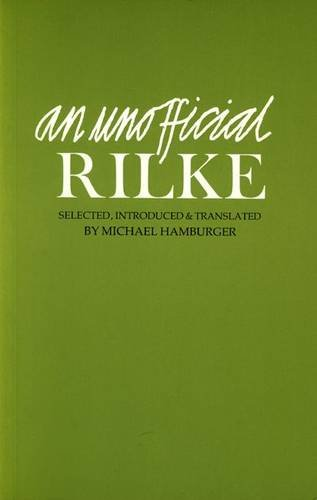An Unofficial Rilke: Poems 1912-1926 (English and German Edition) - Rainer Maria Rilke
