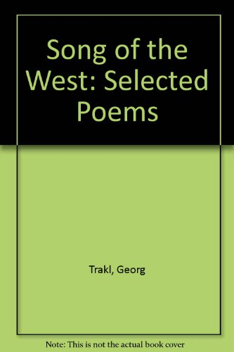 Song of the West: Selected Poems - Georg Trakl
