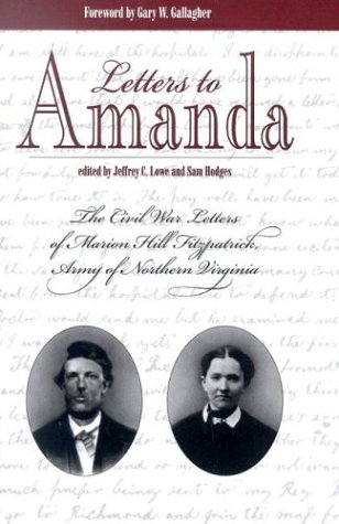 Letters to Amanda: The Civil War Letters of Marionhill Fitzpatrick, Army of Northern - Jeffrey C. Lowe