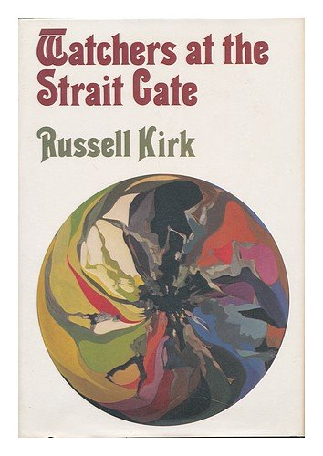 Watchers at the Strait Gate - Russell Kirk