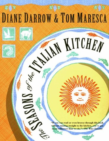 The Seasons of the Italian Kitchen - Diane Darrow; Tom Maresca