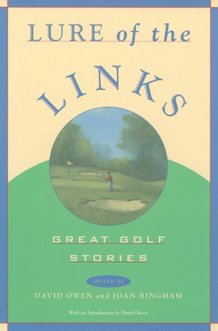 Lure of the Links: Great Golf Stories : An Anthology - David Owen; Joan Bingham