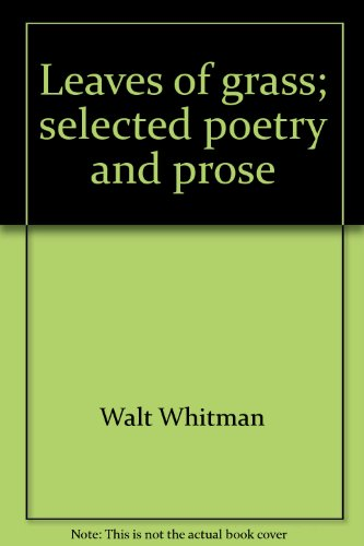 Leaves of Grass: Selected Poetry and Prose - Walt Whitman