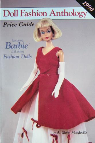 Doll Fashion Anthology and Price Guide: Featuring Barbie, Tammy, Tressy, etc. (Doll Fashion Anthology  &  Price Guide) - A.Glenn Mandeville