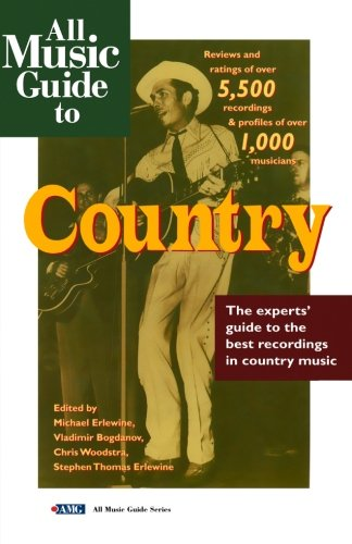 All Music Guide to Country: The Experts' Guide to the Best Country Recordings - Chris Woodstra; Stephen Thomas Erlewine; Vladimir Bogdanov; Michael Erlewine