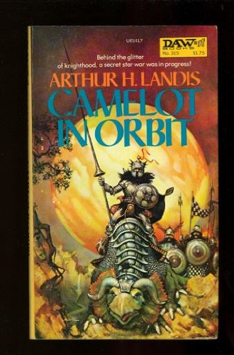 Camelot in Orbit - Arthur H. Landis