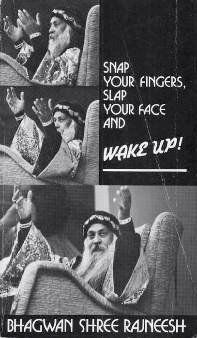 Snap Your Fingers, Slap Your Face and Wake Up!: Initiation Talks Between Master  &  Disciples - Bhagwan Shree Rajneesh; Osho