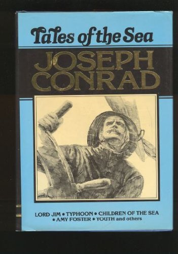 Tales of the Sea: Lord Jim, Typhoon, Children of the Sea, Amy Foster and Youth - Joseph Conrad