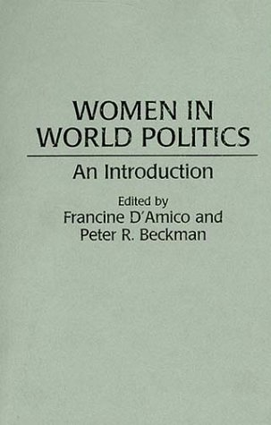 Women in World Politics: An Introduction - Peter R. Beckman