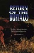 Return of the Buffalo: The Story Behind America's Indian Gaming Explosion