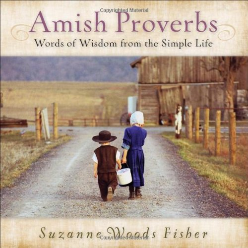 Amish Proverbs: Words of Wisdom from the Simple Life - Suzanne Woods Fisher