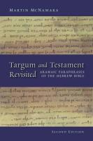 Targum and Testament Revisited: Aramaic Paraphrases of the Hebrew Bible: A Light on the New Testament