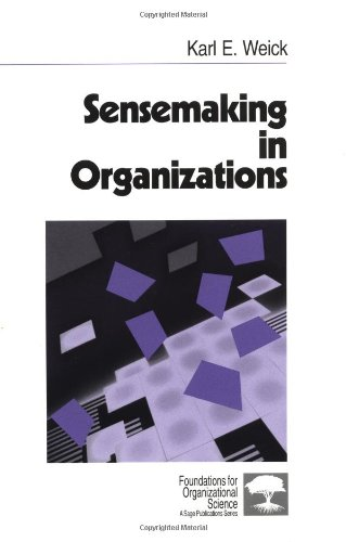 Sensemaking in Organizations (Foundations for Organizational Science) - Karl E. Weick