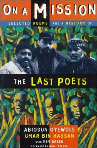 On A Mission: Selected Poems and a History of the Last Poets - Abiodun Oyewole; Umar Bin Hassan