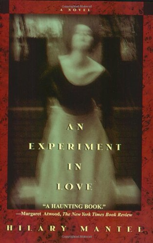 An Experiment in Love: A Novel - Hilary Mantel