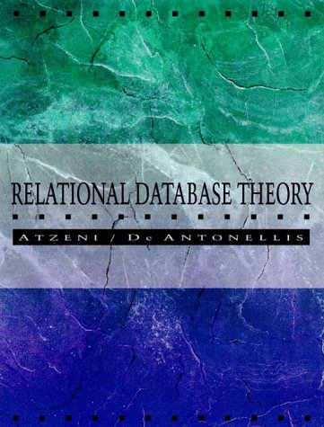 Relational Database Theory: A Comprehensive Introduction - Paolo Atzeni; Carlo Batini; Valeria De Antonellis