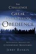 The Challenge to Great Commission Obedience: Motivational Messages for Contemporary Missionaries