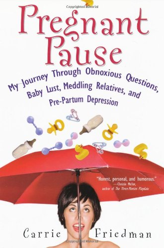 Pregnant Pause - Carrie Friedman