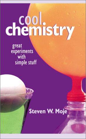 Cool Chemistry: Great Experiments with Simple Stuff - Steven W. Moje