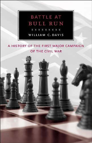 Battle at Bull Run: A History of the First Major Campaign of the Civil War - William C. Davis