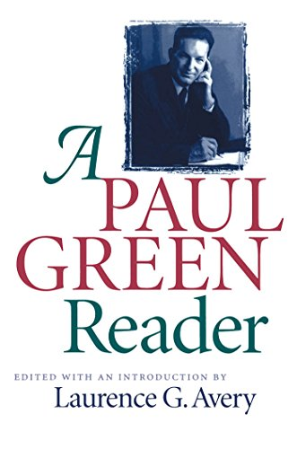 A Paul Green Reader (Chapel Hill Books) - Laurence G. Avery