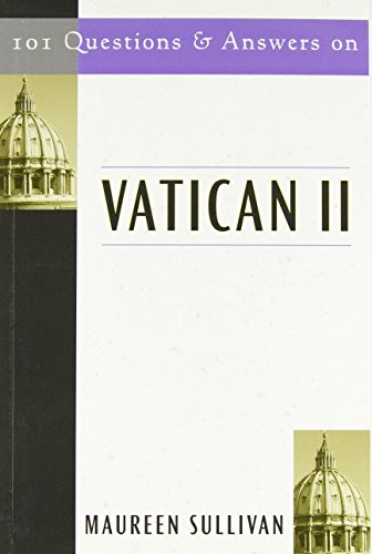 101 Questions and Answers on Vatican II - Maureen Sullivan
