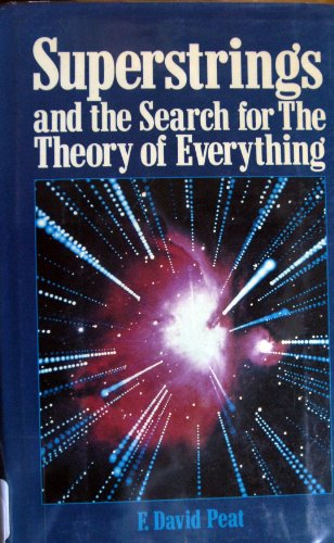 Superstrings and the Search for the Theory of Everything - F. David Peat