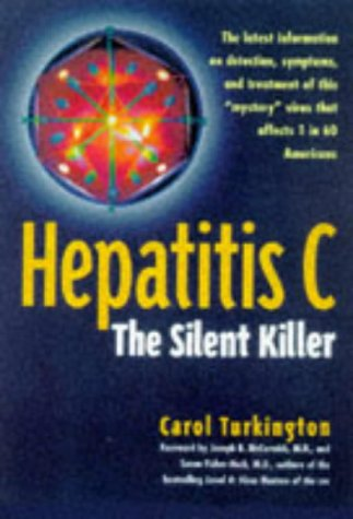 Hepatitis C: The Silent Killer - Carol Turkington