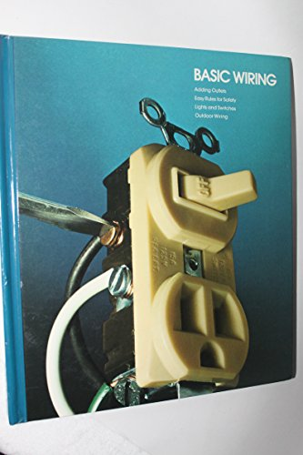 Basic Wiring (Home Repair and Improvement) - Time Life Books