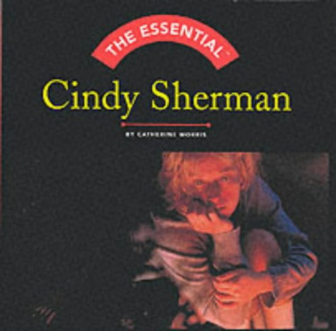 The Essential: Cindy Sherman (Essential (Harry N. Abrams)) - Abrams