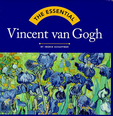 The Essential: Vincent Van Gogh (Essential (Harry N. Abrams)) - Abrams