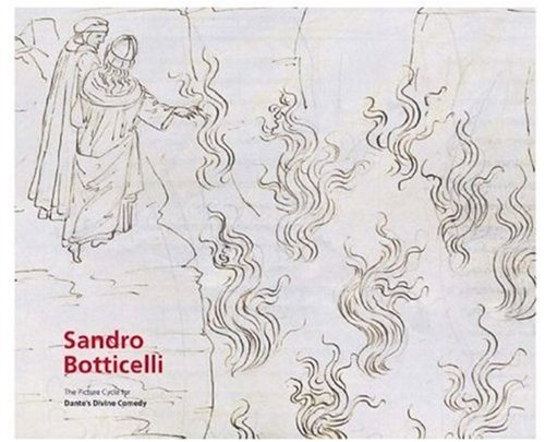 Sandro Botticelli: The Drawings for Dante's Divine Comedy - Hein-Thomas Altcappenberg