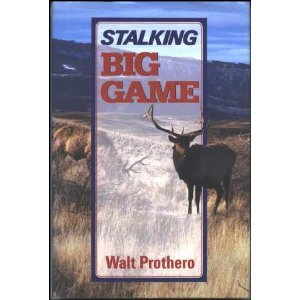 Stalking Big Game - Walter L. Prothero