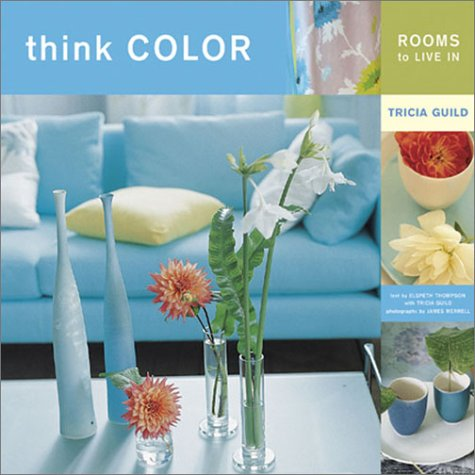 Think Color: Rooms to Live In - Tricia Guild