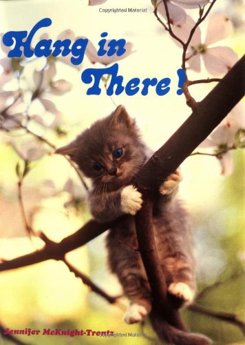 Hang in There! - Jennifer Mcknight-Trontz