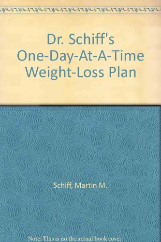 Dr. Schiff's One-Day-At-A-Time Weight-Loss Plan - Martin M. Schiff