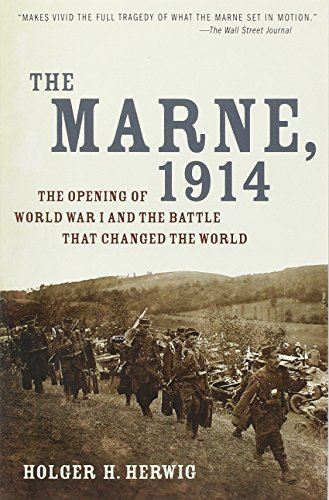 The Marne, 1914: The Opening of World War I and the Battle That Changed the World - Holger H. Herwig