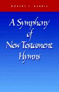 A Symphony of New Testament Hymns