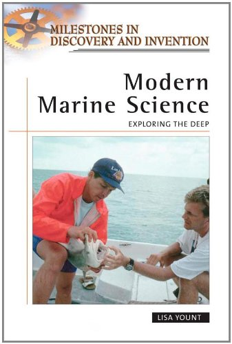 Modern Marine Science: Exploring the Deep (Milestones in Discovery and Invention) - Lisa Yount