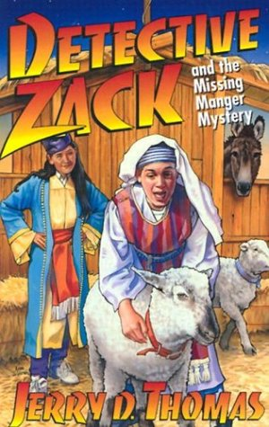 Detective Zack and the Missing Manger Mystery (Detective Zack Bible Adventure) - Jerry D. Thomas