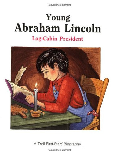 Young Abraham Lincoln (Troll First-Start Biography) - Janet Woods