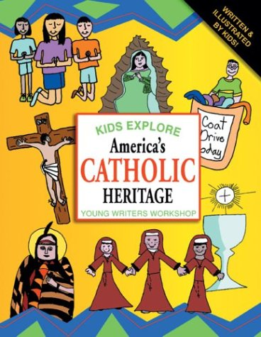 Kids Explore America's Catholic Heritage (Catholic History, Culture and More!) - Judith Cozzens