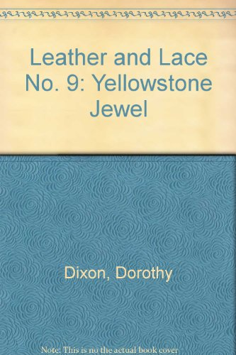 Leather and Lace No. 9: Yellowstone Jewel - D. Dixon