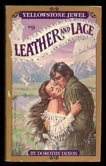 YELLOWSTONE JEWEL , Leather and Lace #9 - Dorothy Dixon