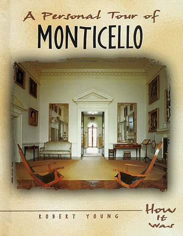 A Personal Tour of Monticello (How It Was) - Robert Young